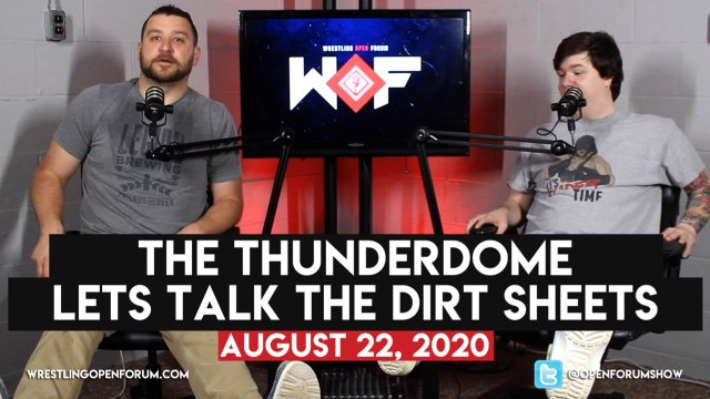 Wrestling Open Forum: 8.22.20- Thunderdome/Dirt Sheets
