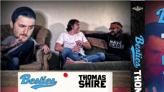 Besties Thomas Shire