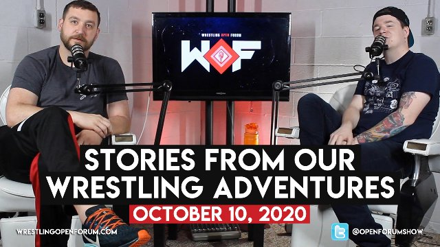 Wrestling Open Forum: 10.10.20 -Wrestling Adventures