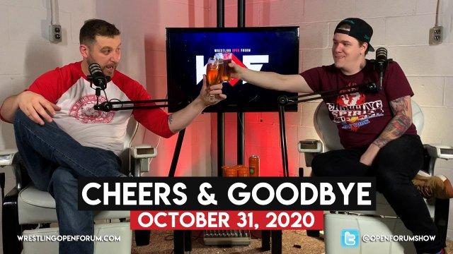Wrestling Open Forum: 10.31.20- Cheers & Goodbye