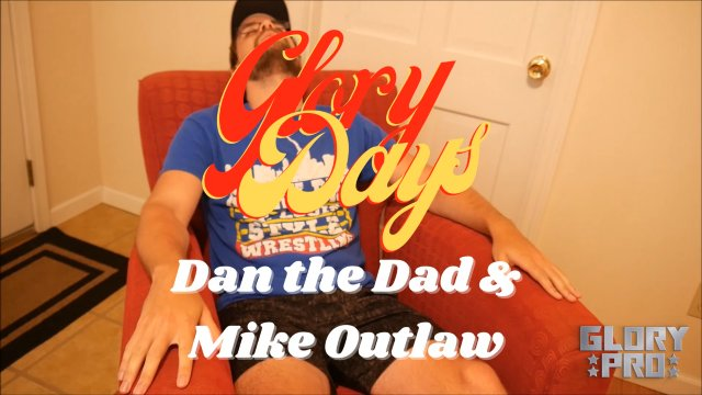 Glory Days w/ Dan The Dad: Mike Outlaw