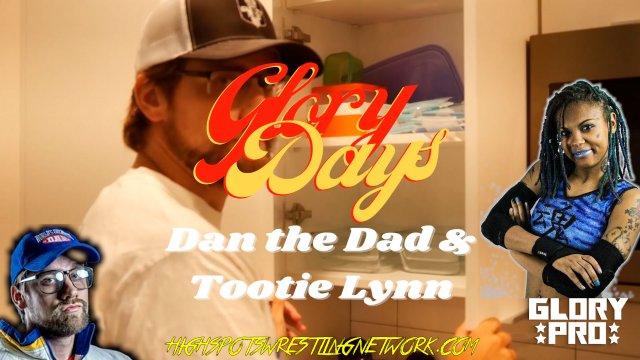 Glory Days w/ Dan The Dad: Tootie Lynn