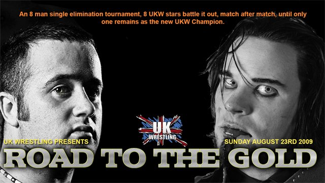 UKW Road To The Gold 23-08-09