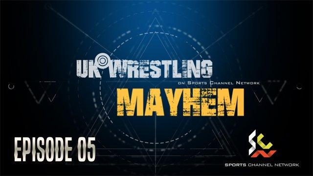 UKW Mayhem Episode 05