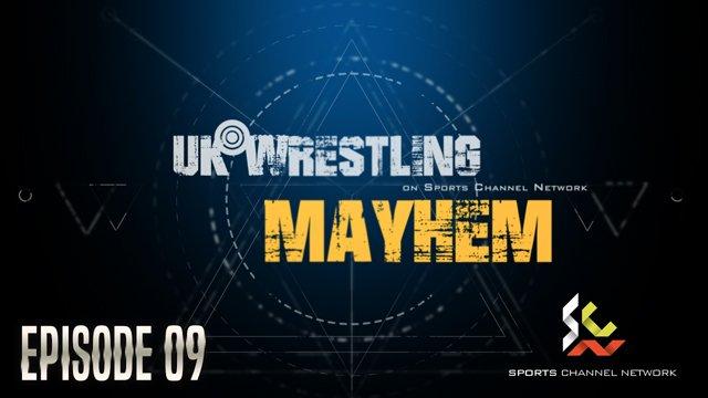 UKW Mayhem Episode 09