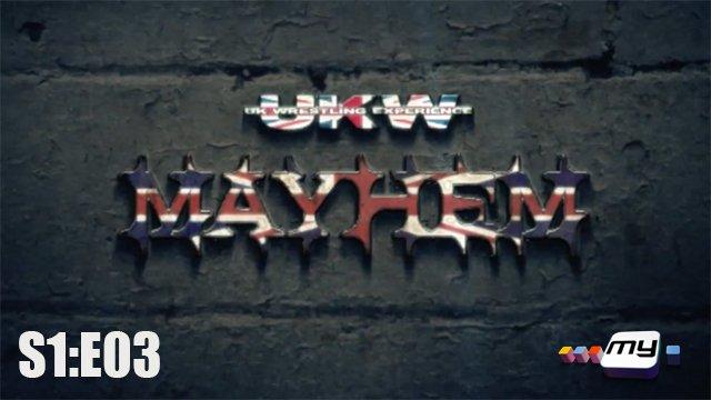 UKW Mayhem on My S1:E03