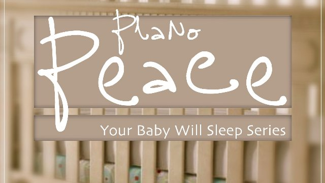 Piano Peace, Baby Edition // Soothing Sounds and Simple Piano to Help Your Baby Sleep