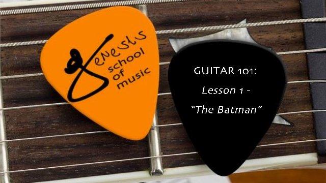 """Guitar 101:  Lesson 2 - """"The Batman"""""""