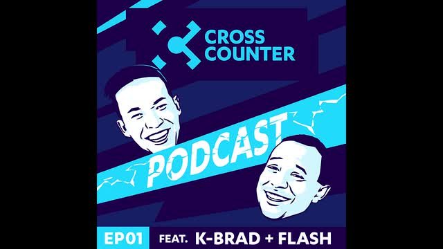 Cross Counter Podcast Episode 01 Featuring KBrad & Flash
