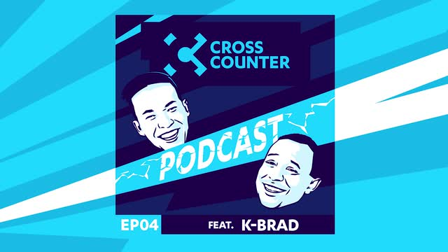 Cross Counter Podcast Episode 04 Featuring: K-Brad