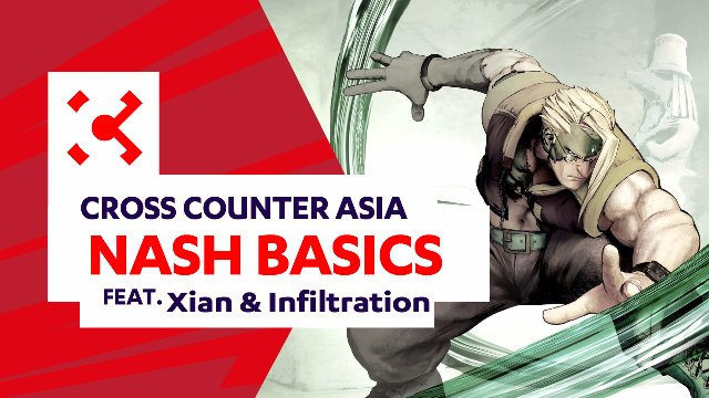 SFV: Nash Basics ft. Xian & Infiltration