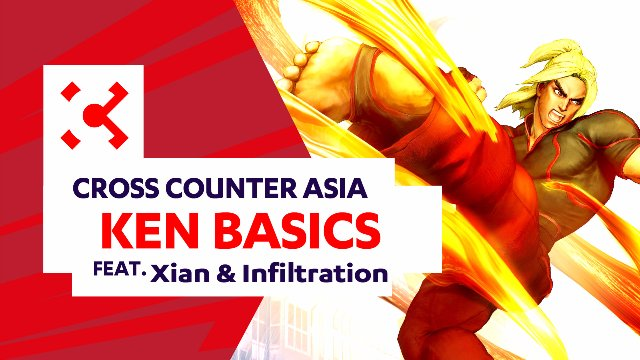 SFV: Ken Basics ft. Xian & Infiltration