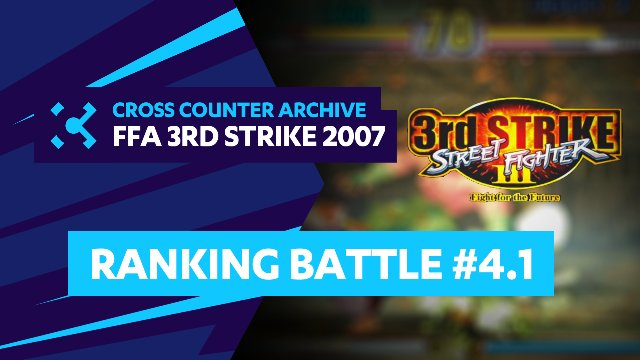 FFA Street Fighter III 3rd Strike Ranking Battle #4.1