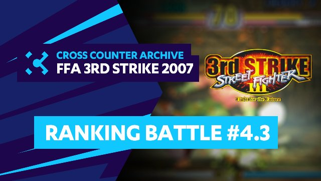 FFA Street Fighter III 3rd Strike Ranking Battle #4.3