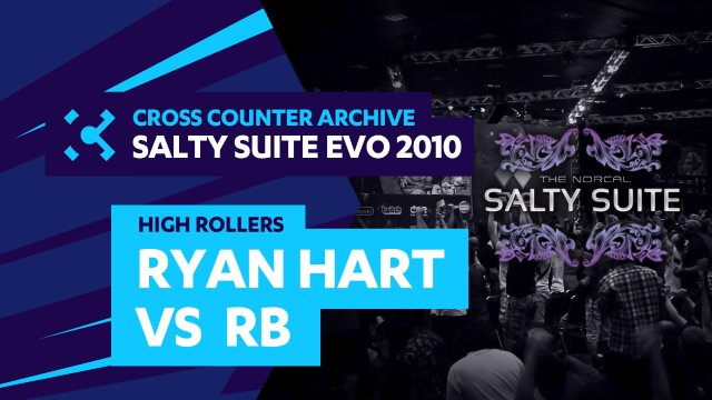 Salty Suite High Rollers - RB (Rufus) vs. Ryan Hart (Ryu)