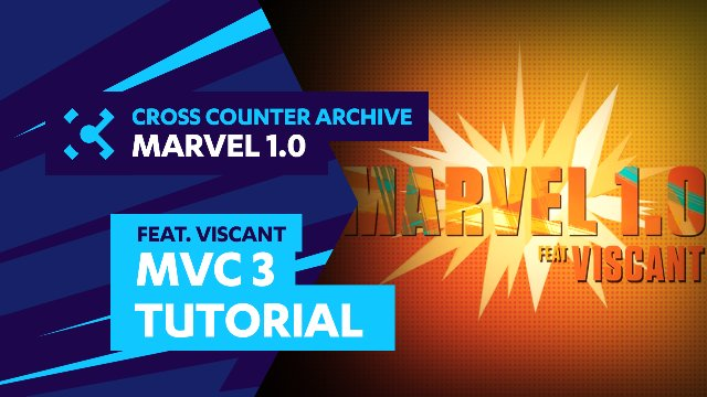 Cross Counter presents: Marvel 1.0 feat. Viscant (MVC3 Tutorial)