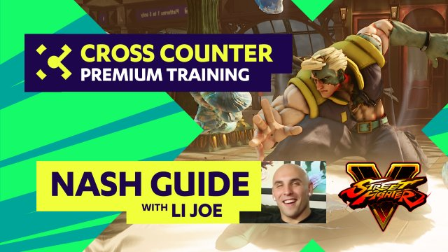 Cross Counter Premium Training - Nash Guide ft. LI Joe, hosted by gootecks