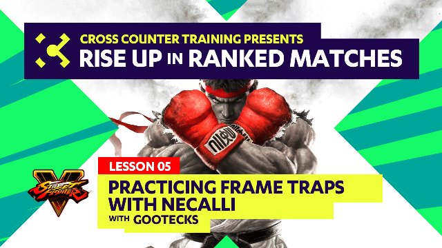 Lesson #05 - Practicing Frame Traps - Rise Up in Ranked Matches Course Overview