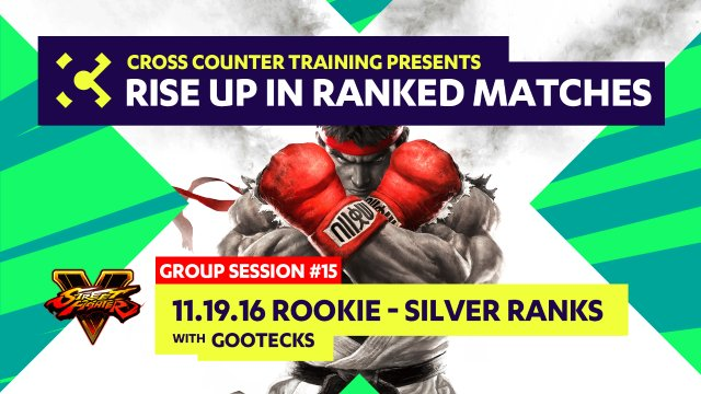 Group Session #15 - Rookie-Silver Ranked - Rise Up in Ranked Matches Video Course