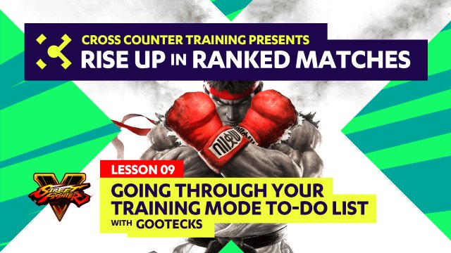 Lesson #09 - Going Through Your Training Mode To-Do List - Rise Up in Ranked Matches Video Course