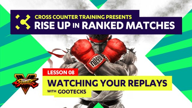 Lesson #08 - Watching Your Replays - Rise Up in Ranked Matches Video Course