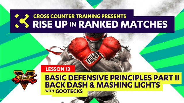 Lesson #13 - Basic Defensive Principles Part II - Back Dashing and Mashing Jab - Rise Up in Ranked Matches Course