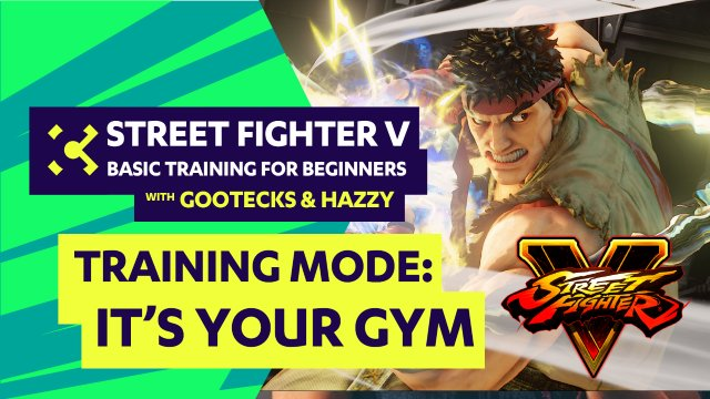 Basic Training for Beginners ft. gootecks & Hazzy #01 - Street Fighter V