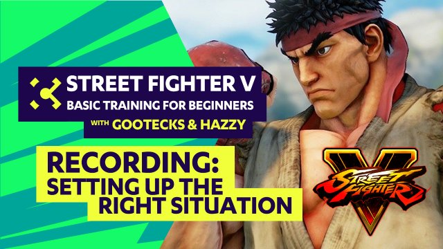 Basic Training for Beginners ft. gootecks & Hazzy #03 - Street Fighter V Tutorial