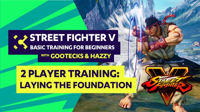 Basic Training for Beginners ft. gootecks & Hazzy #04 - Street Fighter V Tutorial