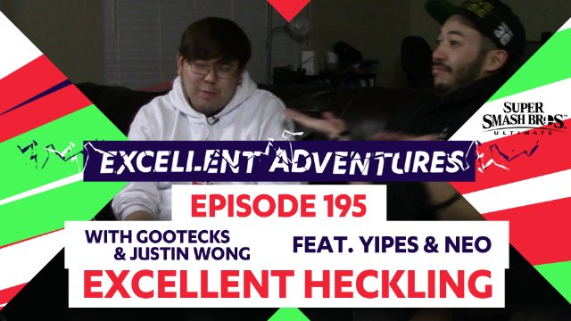 Excellent Adventures Episode 195 with gootecks & Justin Wong featuring Yipes & Neo in The Peanut Gallery