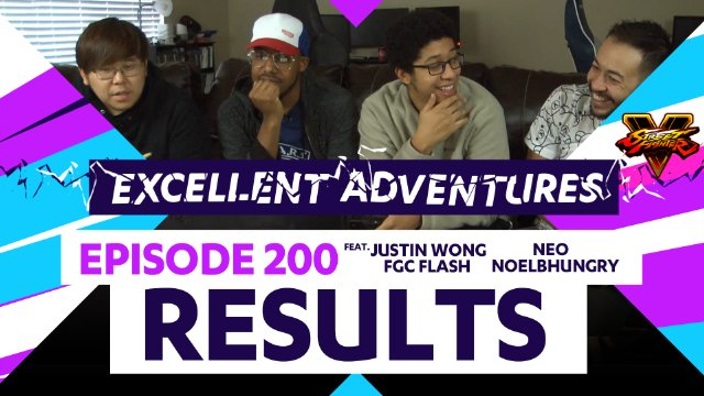 Excellent Adventures Episode 200 Results with gootecks, Justin Wong, Flash, NoelBHungry, and Neo