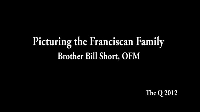 Picturing the Franciscan Family - Br. Bill Short