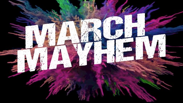 NEW: March Mayhem 2019