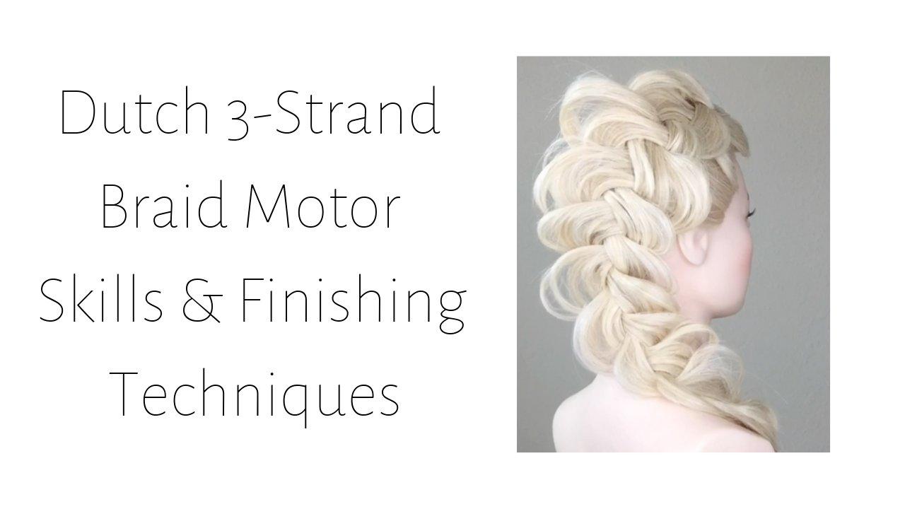 Dutch 3-Strand Braid Motor Skills & Finishing Techniques