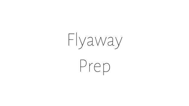 Flyaway Prep
