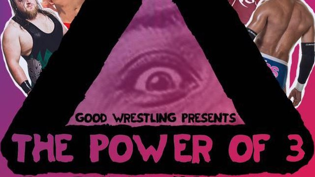GOOD Wrestling #3 : The Power Of 3 - 29/07/2016