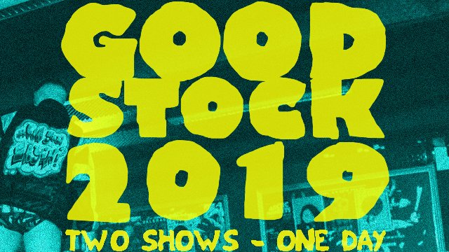 GOOD Wrestling #15 : GOODSTOCK 2019 - part 1 (20/07/2019)