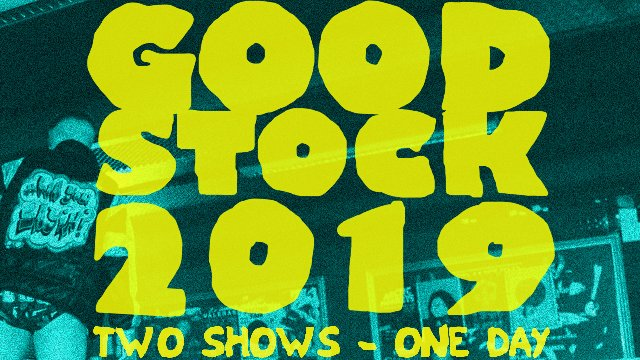 GOOD Wrestling #16 : GOODSTOCK 2019 - part 2 (20/07/2019)