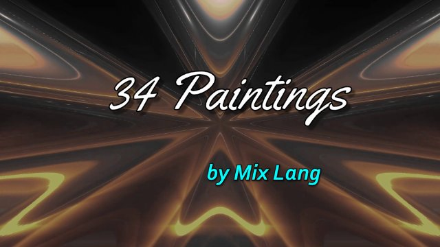 34 Latest Artworks, MIX LANG Paintings, Random Selection