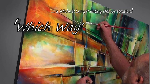 """Mix Lang Abstract Painting demo.""""Which Way"""""""