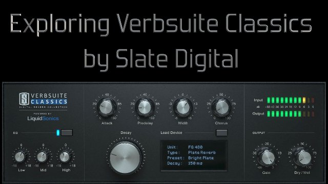 Exploring Verbsuite Classics by Slate Digital
