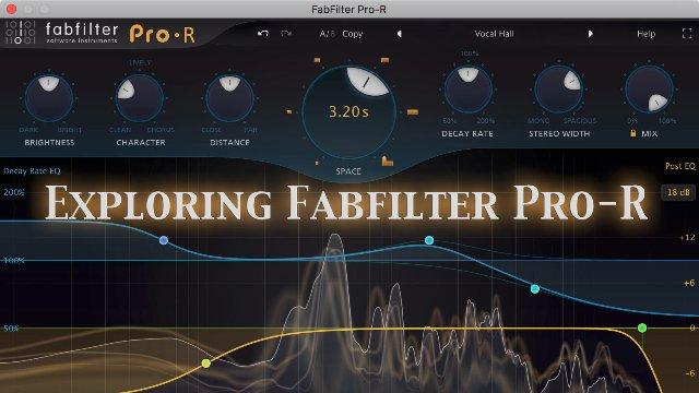Exploring Fabfilter Pro-R Reverb