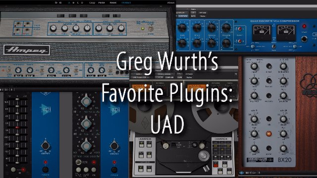Greg Wurth's Favorite Plugins: UAD