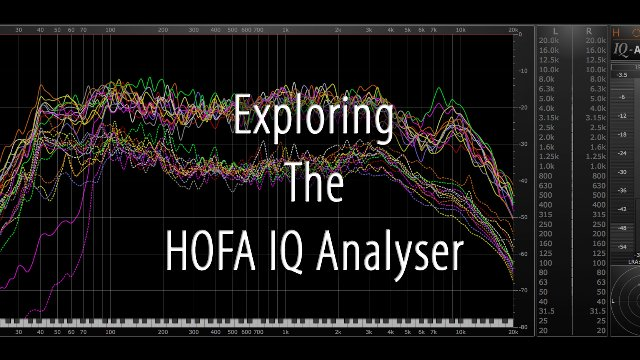 Exploring The HOFA IQ Analyser