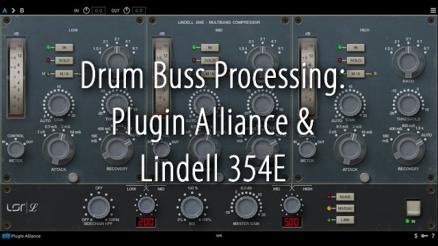 Drum Buss Processing: Plugin Alliance & Lindell 354E