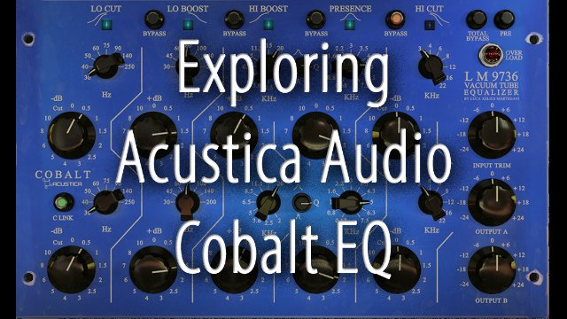 Exploring The Acustica Cobalt EQ