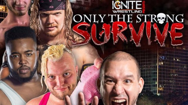 IGNITE Wrestling Presents Only The Strong Survive