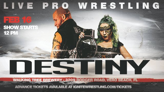 IGNITE Wrestling Presents Destiny