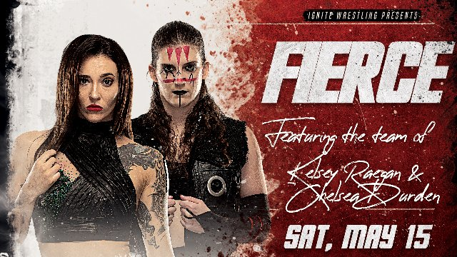 IGNITE Wrestling Presents Fierce: Chelsea Durden and Kelsey Raegan vs Waifus and Witchcraft