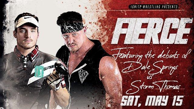 IGNITE Wrestling Presents Fierce: Storm Thomas vs Dale Springs (Elev8 Pro Uprising Title Match)